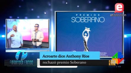 Acroarte Dice Anthony Ríos Rechazó Premio Soberano