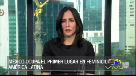 México Ocupa El Primer Lugar En Feminicidios En América Latina