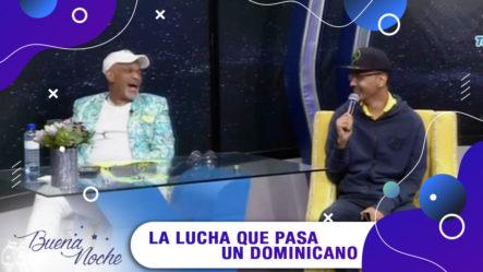 La Lucha Que Pasa Un Dominicano, El Pío RD   Buena Noche