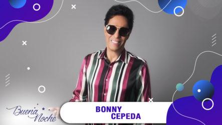Gran Concierto De Bonny Cepeda En   Buena Noche