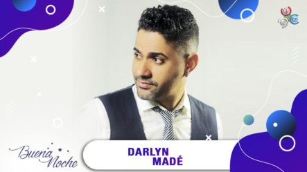 Entrevista A Darlyn Madé En | Buena Noche