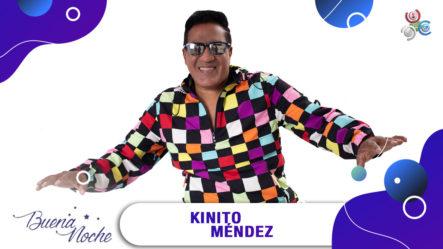 Kinito Méndez Llega Y Enciende La Noche En | Buena Noche
