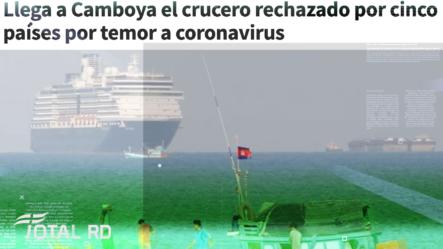 Crucero Llega A Camboya Luego De Ser Rechazado Por 5 Países Por Temor Al Coronavirus