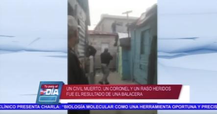 Un Hombre Muerto Y Dos Agentes Heridos Fue El Resultado De Una Balacera