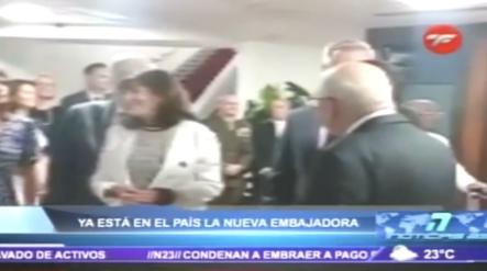 Ya Está En El País La Nueva Embajadora