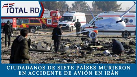 Individuos De Siete Nacionalidades Murieron En Accidente De Avión En Irán