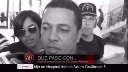 Código Calle: ¿Qué Pasó Con…?  Muerte En Quirófano De Dr. Óscar Polanco