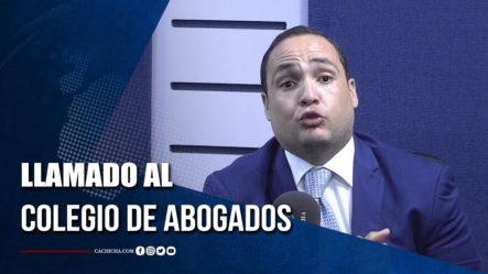 José Rosario Hace Llamado Al Colegio De Abogados