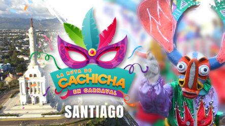 Conociendo La Historia Del Carnaval De Santiago En La Ruta De Cachicha En Carnaval 2019