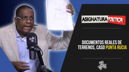 Documentos REALES De Terrenos, Caso Punta Rucia   Asignatura Política