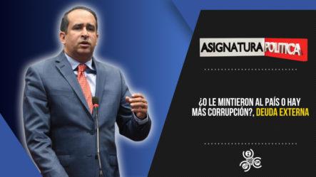 ¿O Le Mintieron Al País O Hay Más Corrupción?, Deuda Externa   Asignatura Política