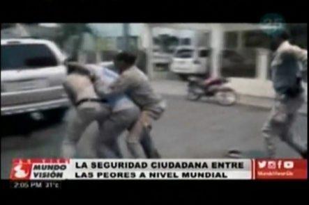"""Entre Las """"Peores"""" Se Encuentra La Seguridad Ciudadana Dominicana"""