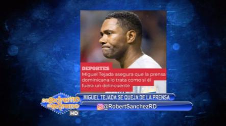 El Ex Grandes Ligas Miguel Tejada Se Queja De La Prensa Dominicana