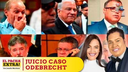 El Pachá Analiza Los Pro Y Contra Del Juicio Odebrecht   El Pachá Extra