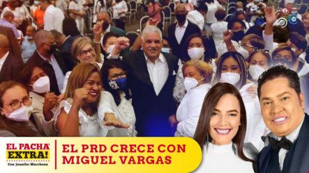 El PRD Crece; Miguel Vargas Se Reúne Con Miles De Mujeres Del Distrito Nacional | Pacha Extra