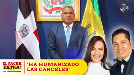 El Pachá Extra Valora La Excelente Gestión De Roberto Hernández Director De Prisiones   Pacha Extra