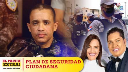 Anuncian El Plan De Seguridad Ciudadana En Los Alcarrizos   Pacha Extra