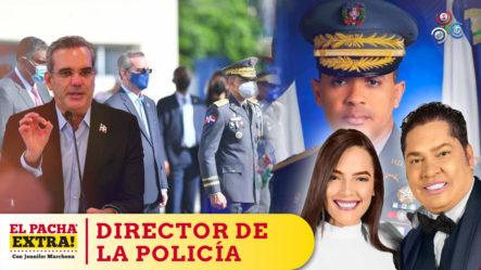 El Pachá Extra Atención Presidente Quitar Al Director De La Policía Seria Un Grabe Error   El Pachá Extra