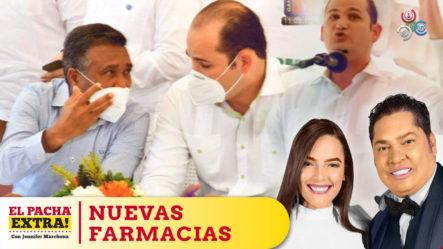 Nuevas Farmacias  Del Pueblo Inaugurada Por Fito Perez En San Juan De La Maguana   El Pachá Extra