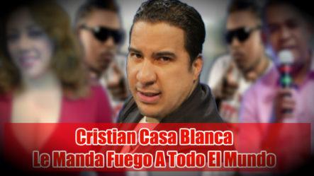 ¡En Exclusiva! Cristian Casa Blanca Arremete Contra La Tora, Joseph Tavarez Y  Toxic Crow