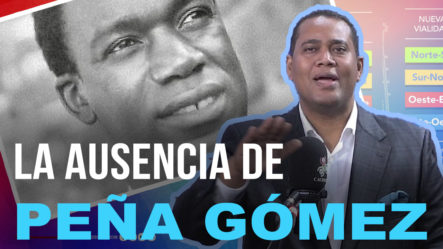 """""""La Ausencia De Peña Gómez En El Gobierno De Luis Abinader"""",  Comenta Víctor Villanueva"""