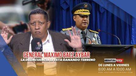 General, Los Delincuentes Lo Están Retando | Asignatura Política