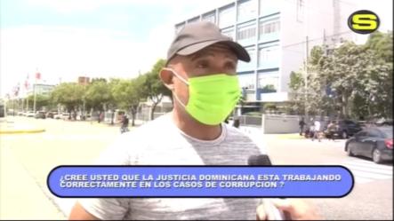 Lo Que Piensa El Pueblo De La Manera De Actuar De La Justicia Ante La Actual Corrupción
