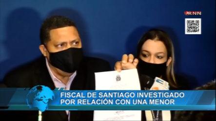 Fiscal De Santiago Investigado Por Relación Con Una Menor