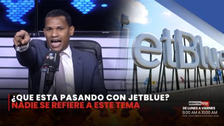 ¿Qué Está Pasando Con JetBlue?, Siguen Las Quejas   Asignatura Política