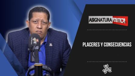 Placeres Y Consecuencias | Asignatura Política