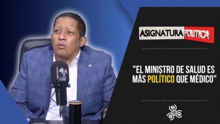 """""""El Ministro De Salud Es Más Político Que Medico""""   Asignatura Política"""