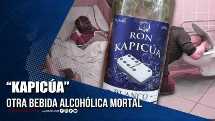 """""""Kapicúa"""" Otra Bebida Alcohólica Mortal"""