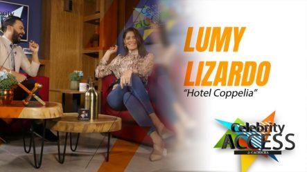 Lumy Lizardo Revela Como Se Sintió Al Interpretar A Judith En Hotel Coppelia | Celebrity Access