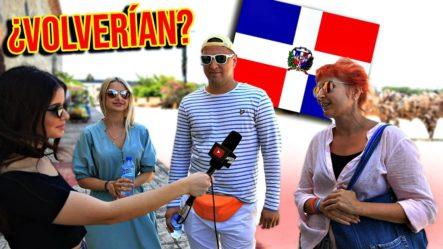 ¿Que Piensan Los Turistas De República Dominicana?   LA VERDAD DESDE SU EXPERIENCIA