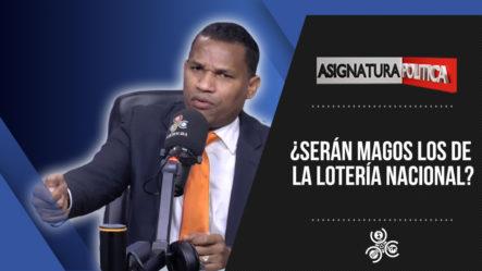 ¿Serán Magos Los De La Lotería Nacional? | Asignatura Política