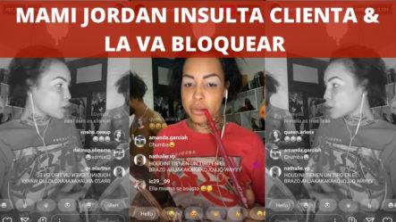 Mami Jordan Degreñada Le Comunica A La Clienta Que Después De La Promo Va Bloqueada! | Brechan2