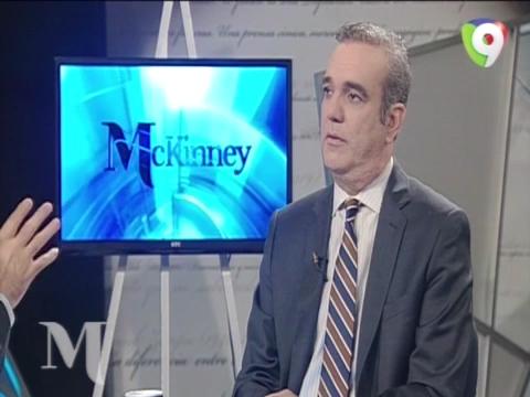 Entrevista A Luis Abinader – Mckinney