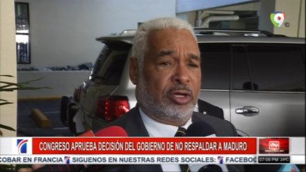 El Congreso Aprueba La Decisión Del Gobierno De No Respaldar El Gobierno De Maduro