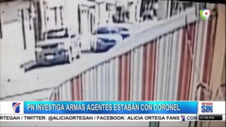 PN Investiga Armas Agentes Estaban Con Coronel
