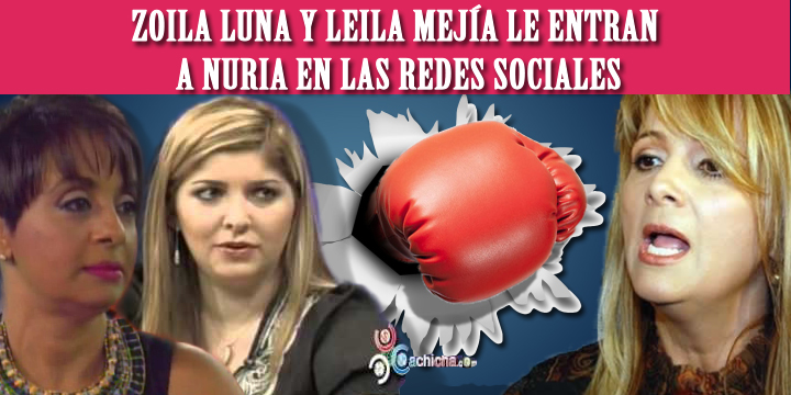 Zoila Luna Y Leila Mejía Le Entran A Nuria En Las Redes Sociales