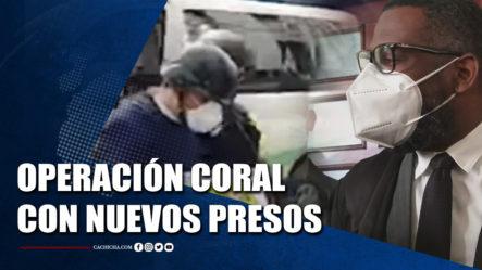Operación Coral Con Nuevos Presos   Tu Tarde