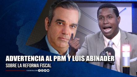 Eduardo Martínez Hace Una Advertencia Al PRM Y Luis Abinader Sobre La Reforma Fiscal | Tu Tarde By Cachicha