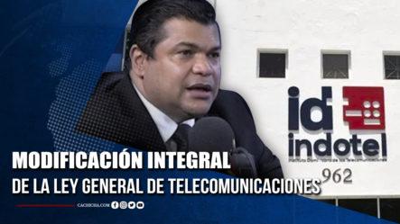 Modificación Integral De La Ley  General De Telecomunicaciones | Tu Tarde