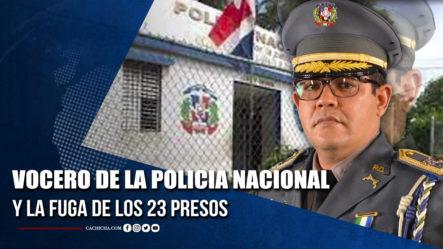 Vocero De La Policía Nacional Habla Sobre La Fuga De Los 23 Presos En Haina  | Tu Tarde