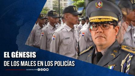 El Génesis De Los Males En La Policía  | Tu Tarde