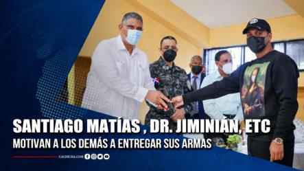 Santiago Matías, Ramón Tolentino, Cruz Jiminián, Etc. Entregan Sus Armas   Tu Tarde