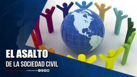 El Asalto De La Sociedad Civil  | Tu Tarde