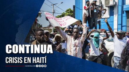 Continua Crisis En Haití | Tu Tarde
