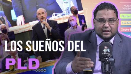 """""""El PLD Estaba Soñando Y Siguen Haciéndolo"""", Comenta Manuel Cruz"""