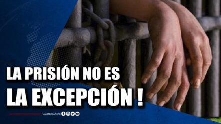 La Prisión No Es La Excepción Para Las Malas Acciones